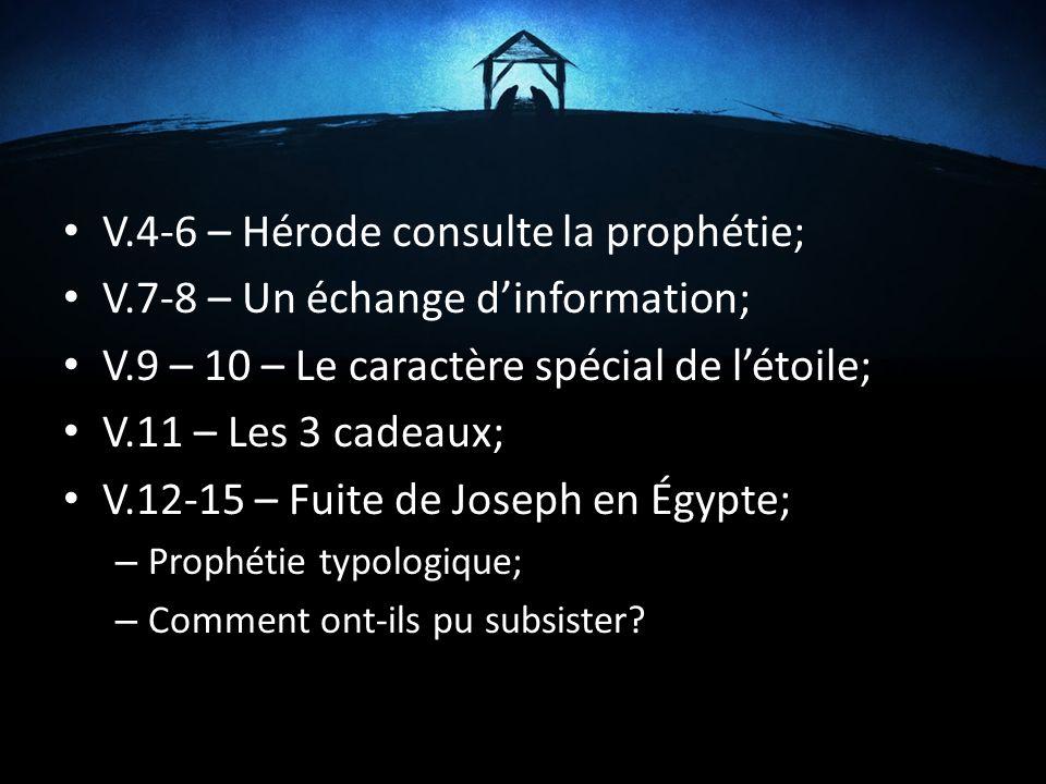 V.4-6 – Hérode consulte la prophétie;