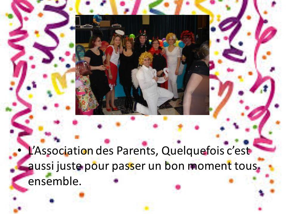 L'Association des Parents, Quelquefois c'est aussi juste pour passer un bon moment tous ensemble.