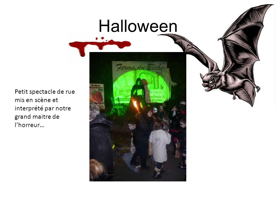Halloween Petit spectacle de rue mis en scène et interprété par notre grand maitre de l'horreur…
