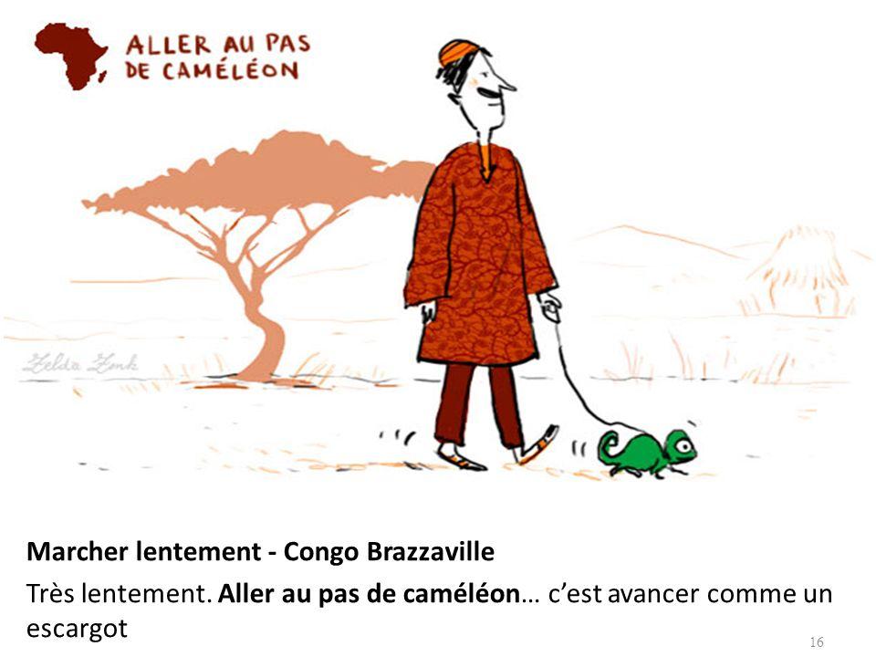 Marcher lentement - Congo Brazzaville Très lentement