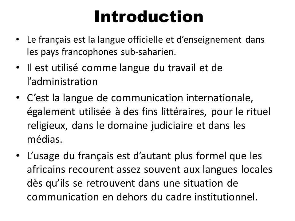 Introduction Le français est la langue officielle et d'enseignement dans les pays francophones sub-saharien.