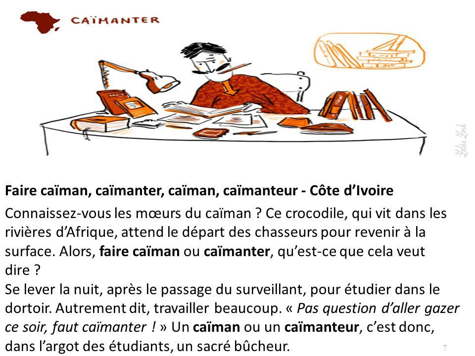 Faire caïman, caïmanter, caïman, caïmanteur - Côte d'Ivoire Connaissez-vous les mœurs du caïman .