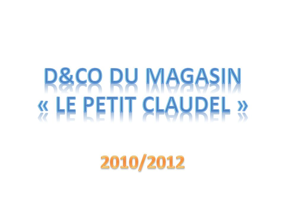 D&CO DU MAGASIN « Le petit claudel »