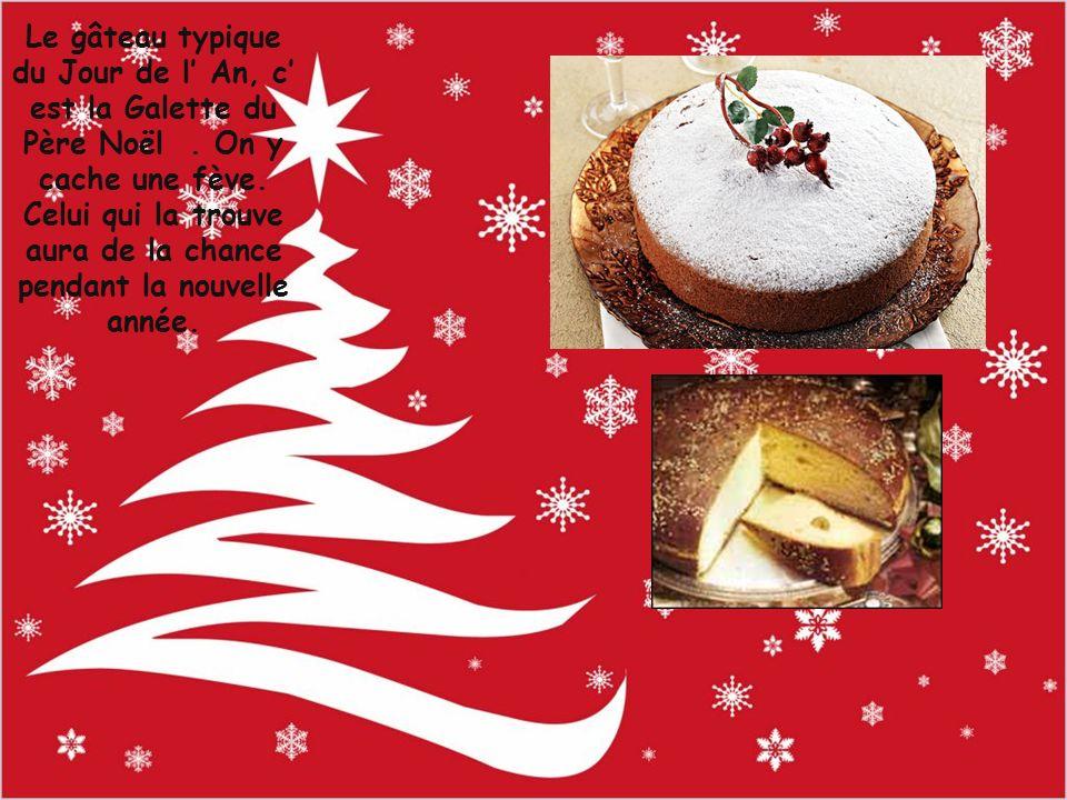 Le gâteau typique du Jour de l' An, c' est la Galette du Père Noël