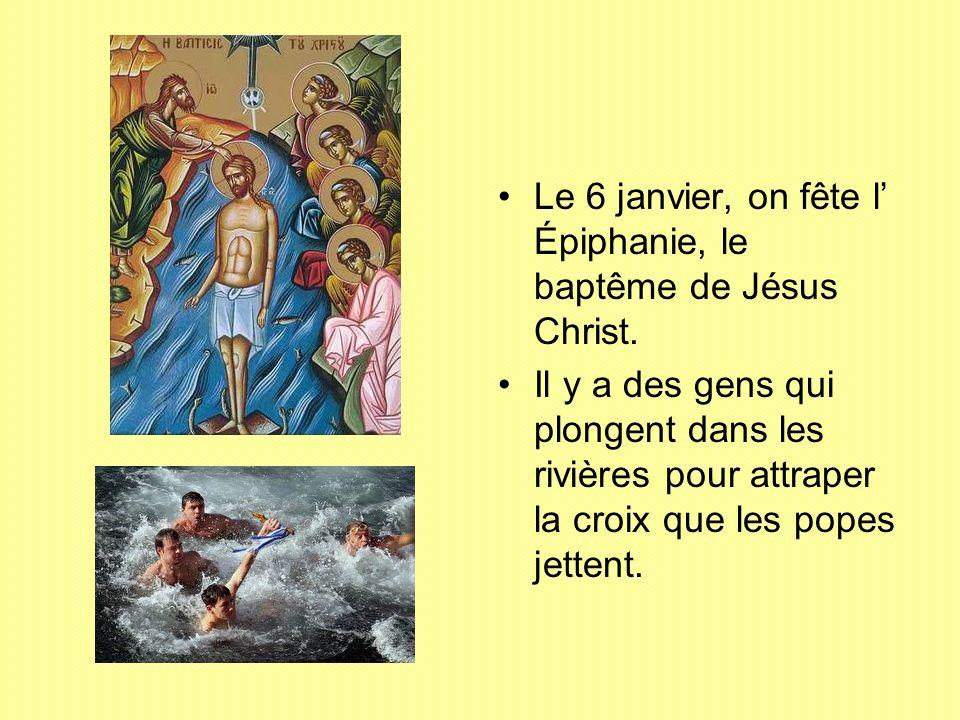 Le 6 janvier, on fête l' Épiphanie, le baptême de Jésus Christ.