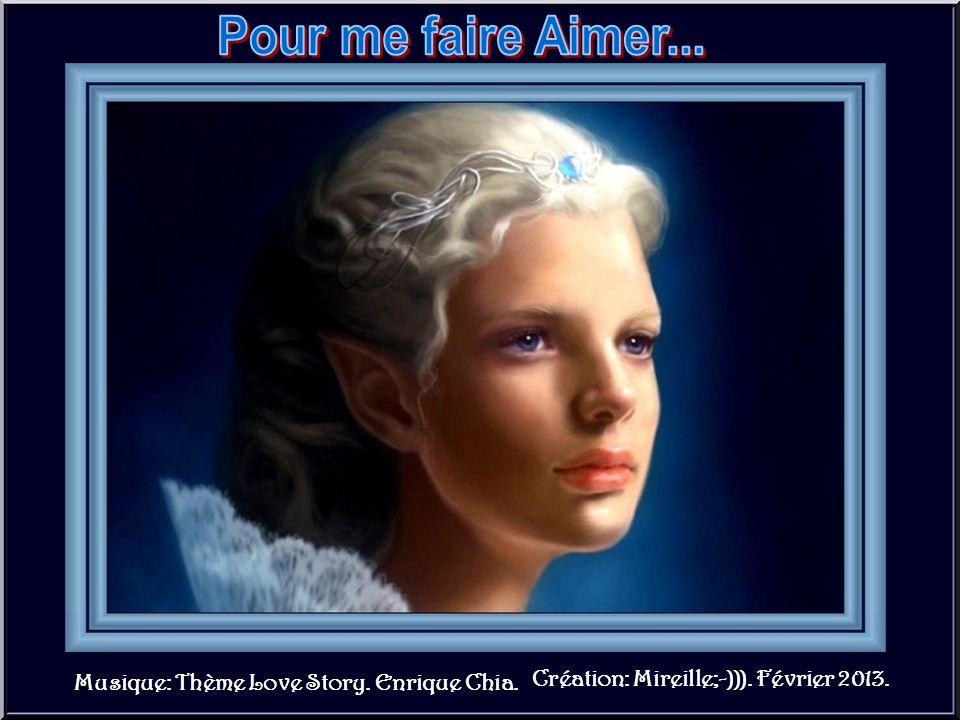 Pour me faire Aimer... Création: Mireille;-))). Février 2013.