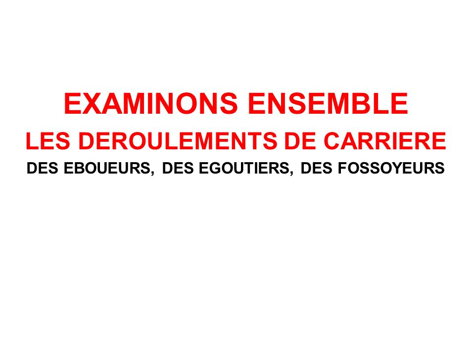 EXAMINONS ENSEMBLE LES DEROULEMENTS DE CARRIERE