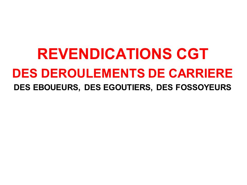 REVENDICATIONS CGT DES DEROULEMENTS DE CARRIERE