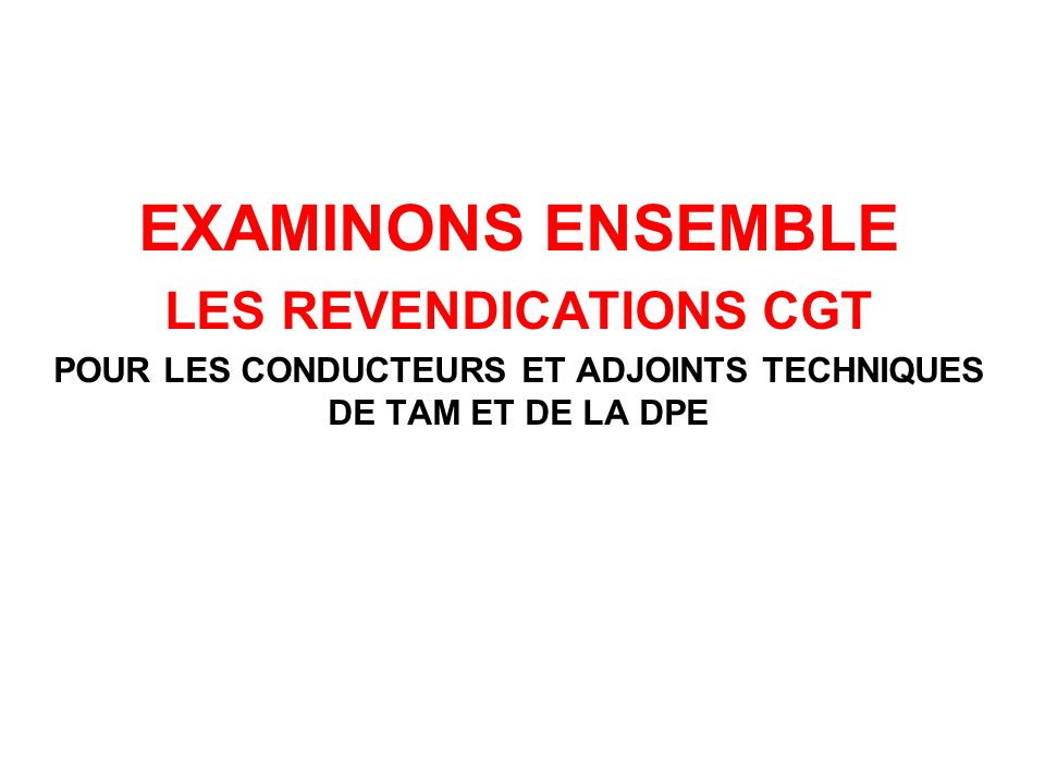 EXAMINONS ENSEMBLE LES REVENDICATIONS CGT
