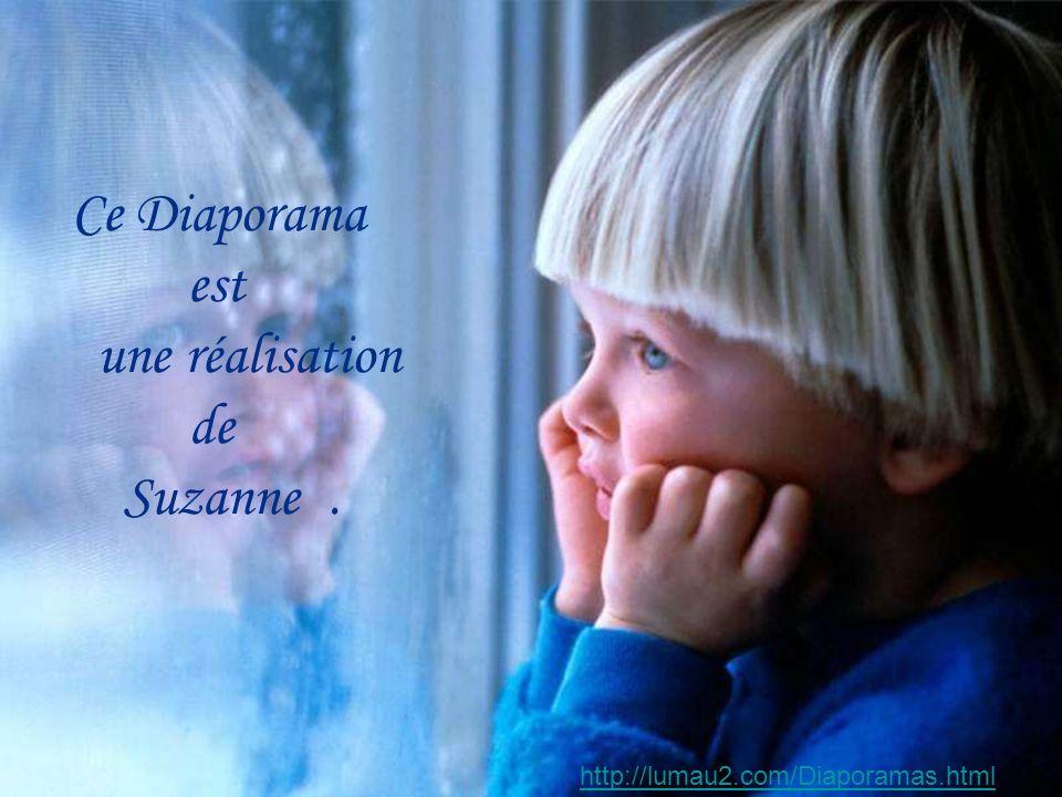 Ce Diaporama est une réalisation Suzanne . de