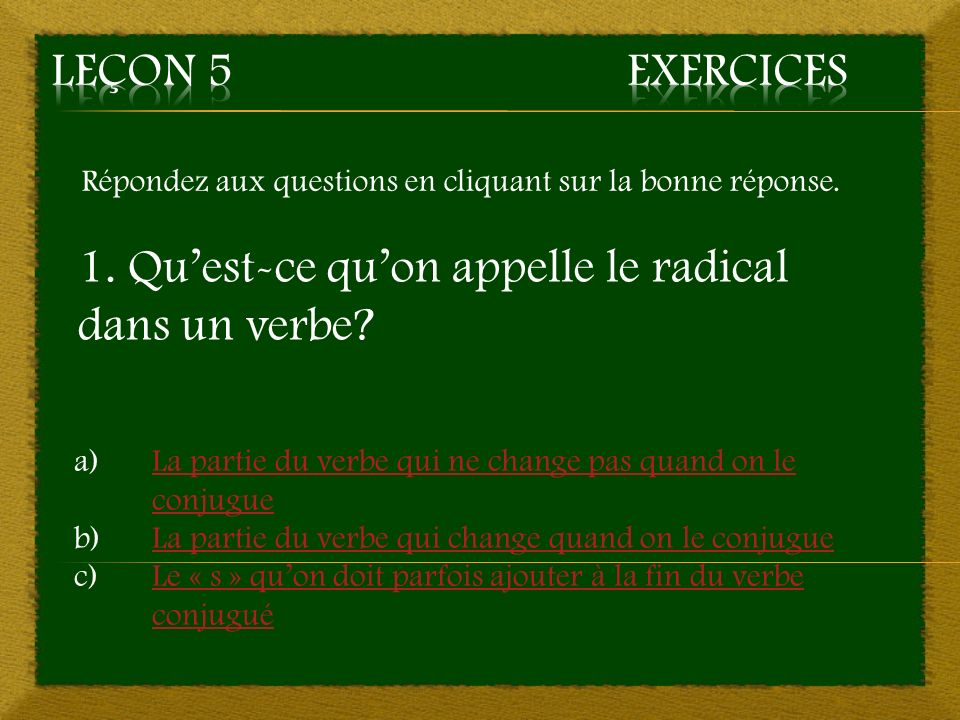 1. Qu'est-ce qu'on appelle le radical dans un verbe