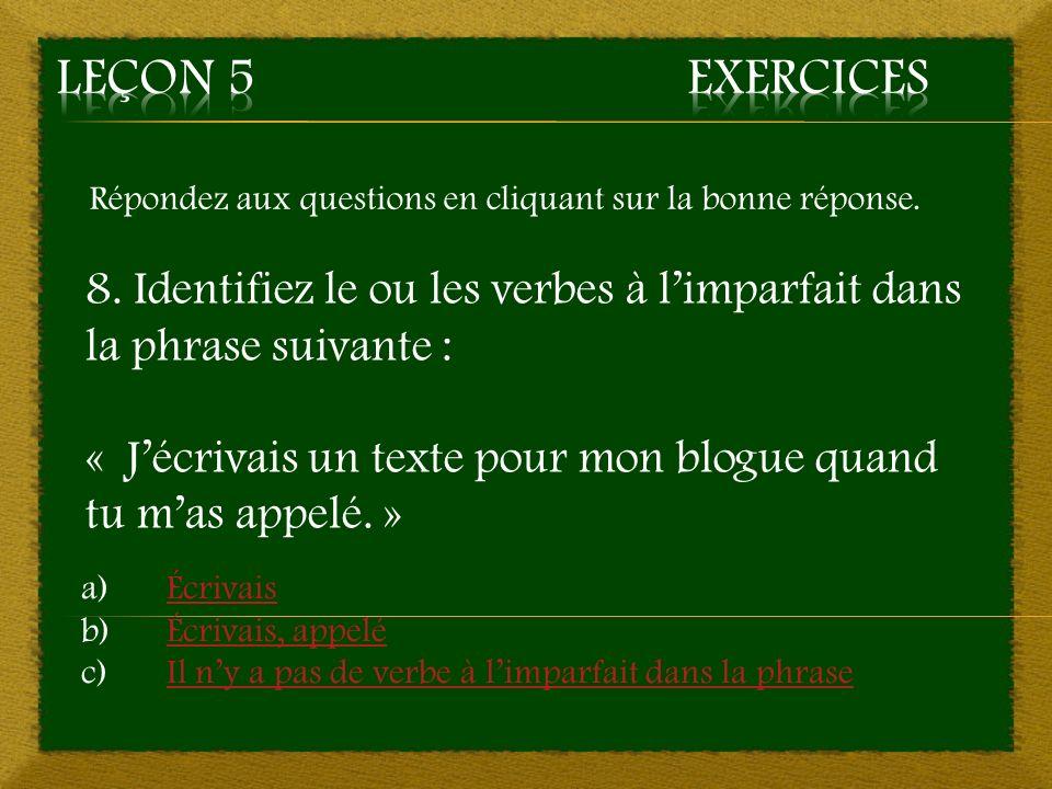Leçon 5 Exercices Répondez aux questions en cliquant sur la bonne réponse.