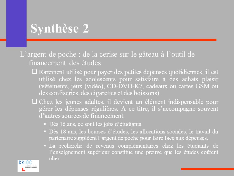 Synthèse 2 L'argent de poche : de la cerise sur le gâteau à l'outil de financement des études.