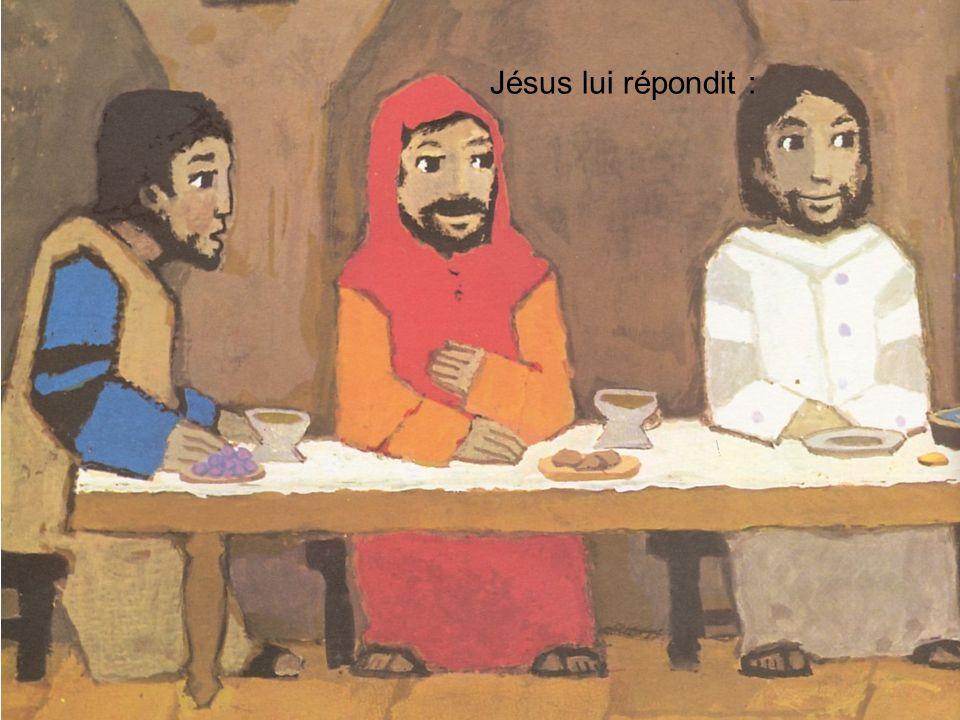 Jésus lui répondit :