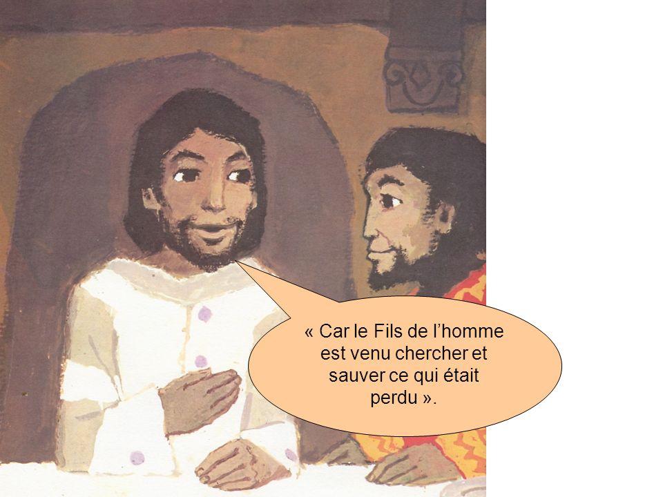 « Car le Fils de l'homme est venu chercher et sauver ce qui était perdu ».