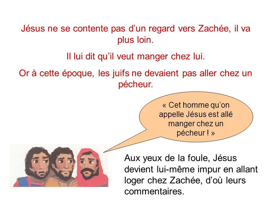 Jésus ne se contente pas d'un regard vers Zachée, il va plus loin.