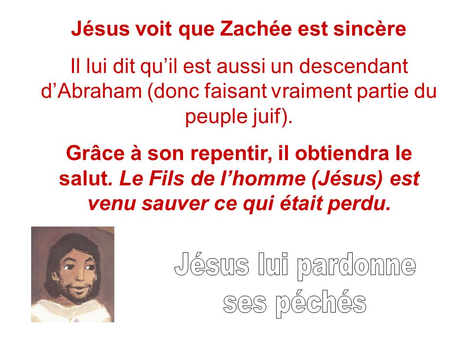 Jésus voit que Zachée est sincère