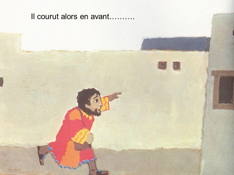 Il courut alors en avant……….