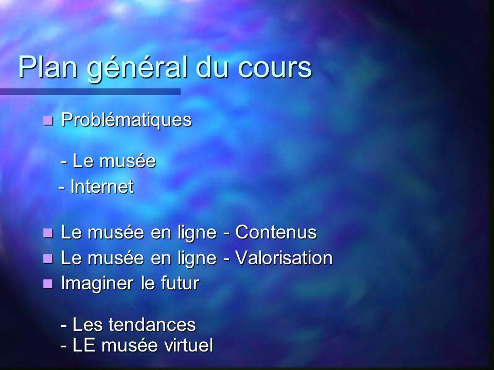 Plan général du cours Problématiques - Le musée - Internet