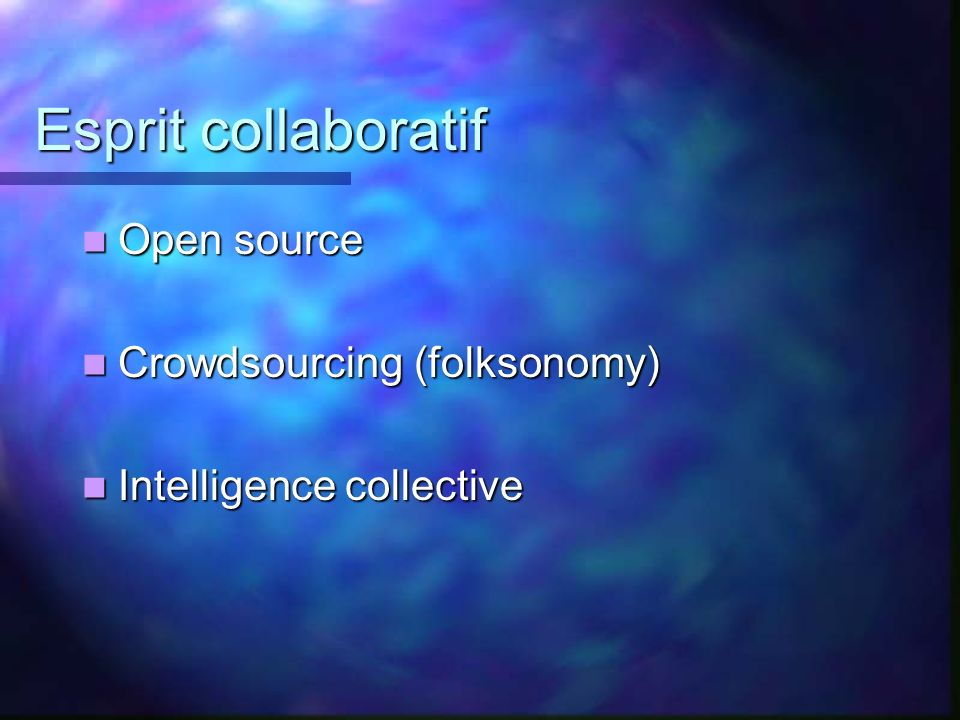 Esprit collaboratif Open source Crowdsourcing (folksonomy)