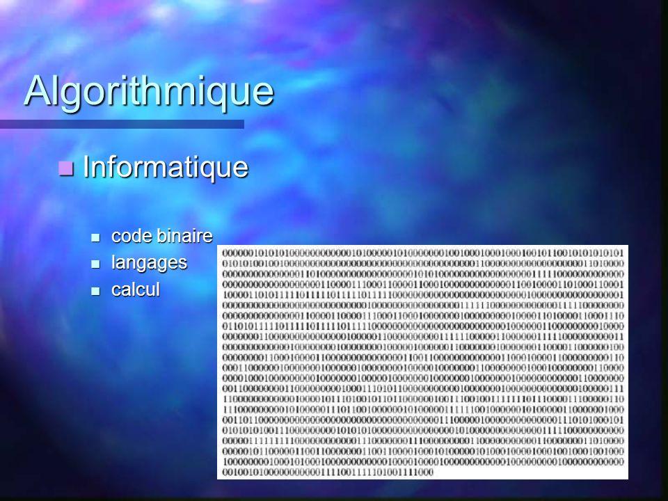Algorithmique Informatique code binaire langages calcul