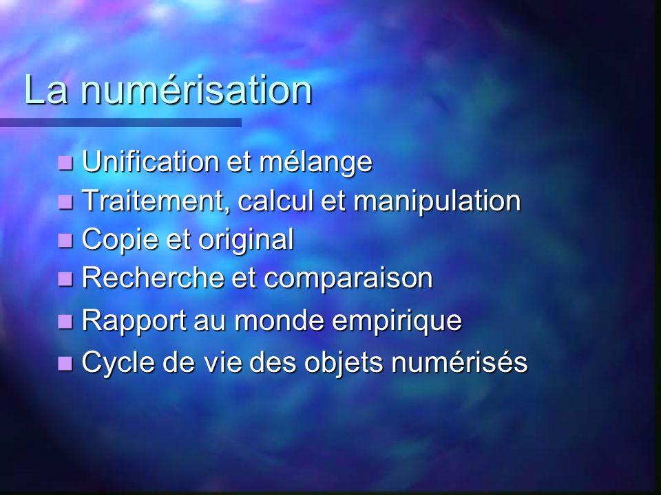 La numérisation Unification et mélange