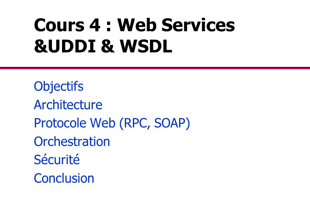 Cours 4 : Web Services &UDDI & WSDL
