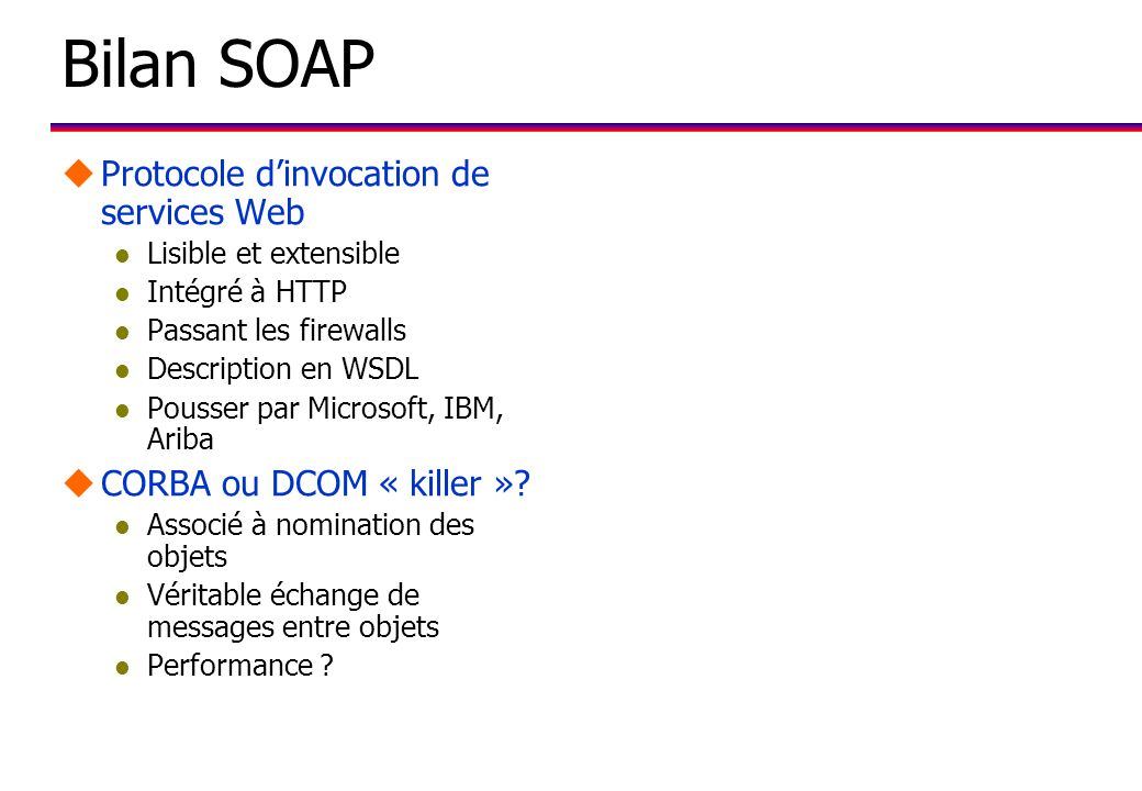 Bilan SOAP Protocole d'invocation de services Web