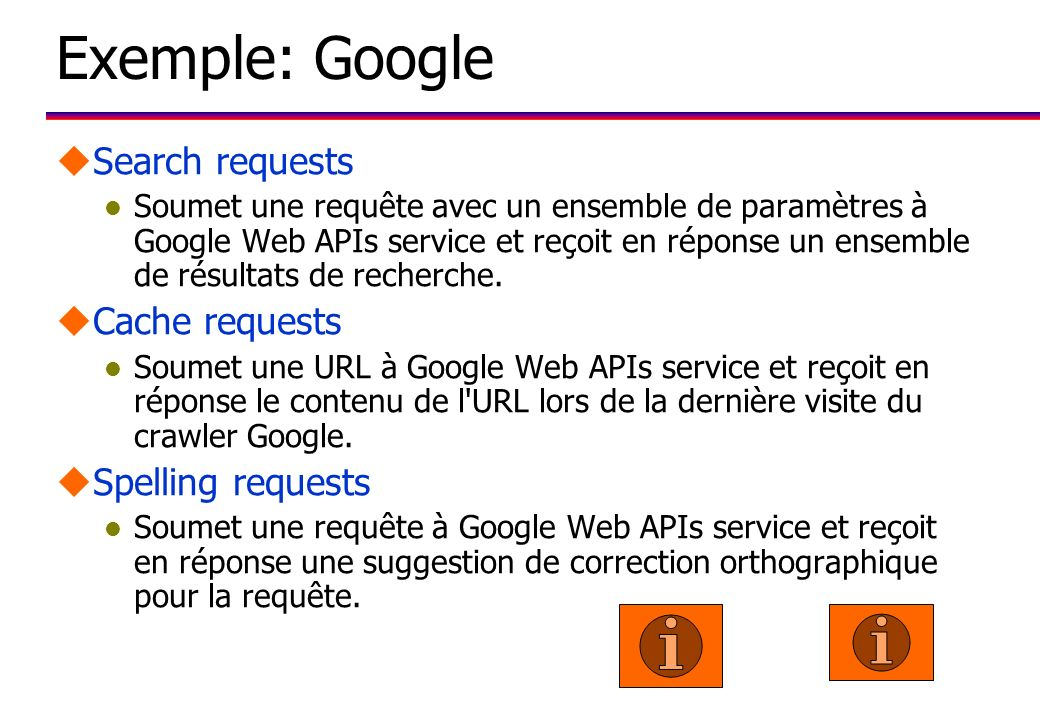 Exemple: Google Search requests Cache requests Spelling requests