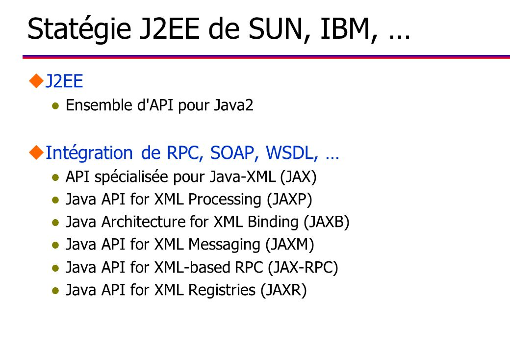 Statégie J2EE de SUN, IBM, …