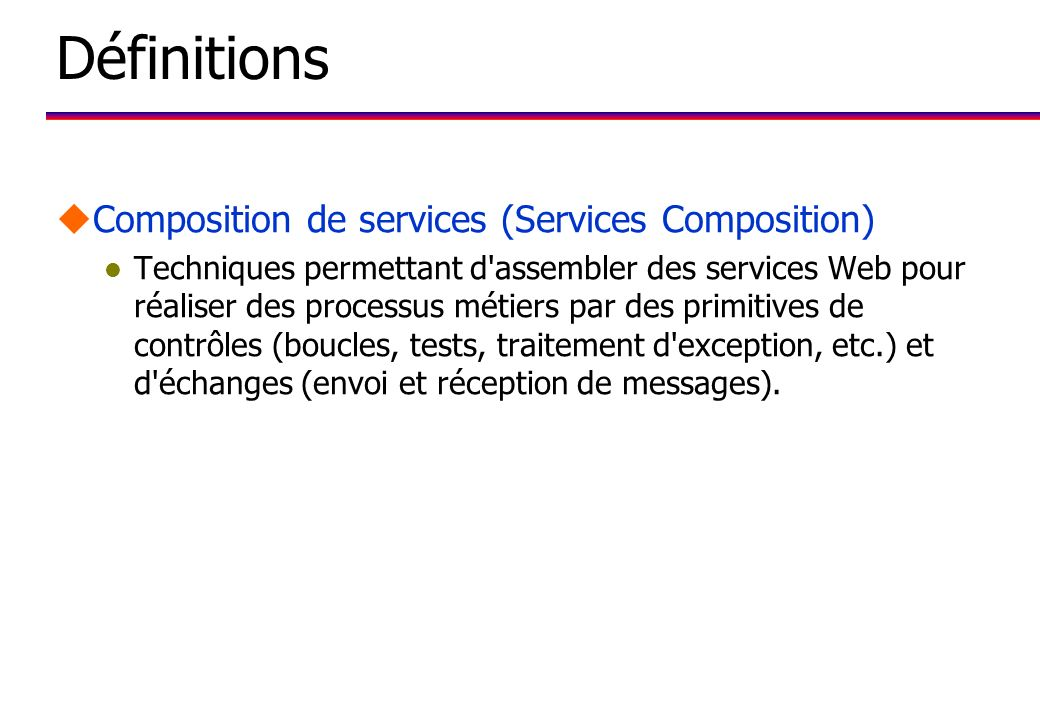 Définitions Composition de services (Services Composition)