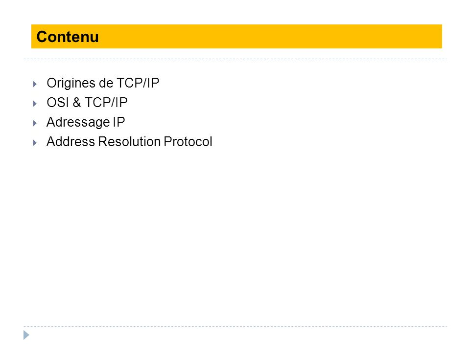 Contenu Origines de TCP/IP OSI & TCP/IP Adressage IP