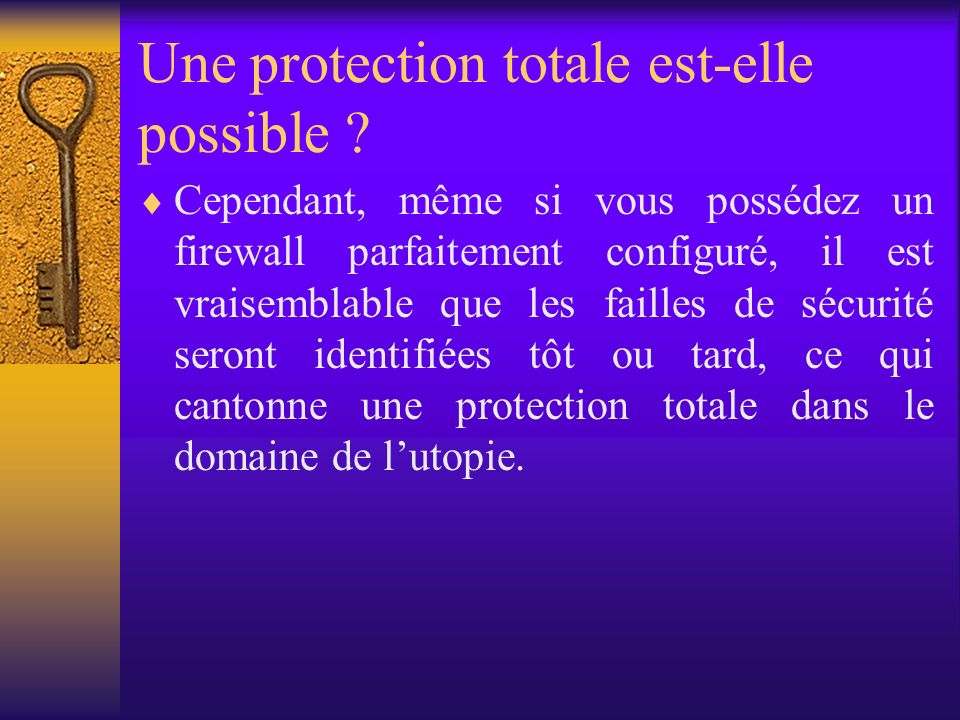 Une protection totale est-elle possible