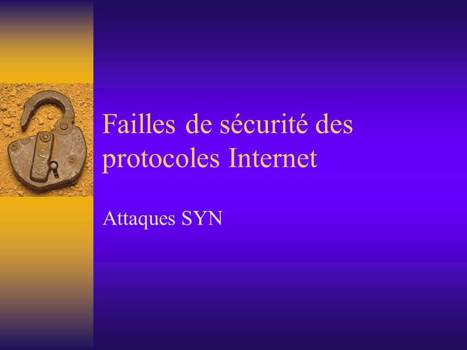 Failles de sécurité des protocoles Internet