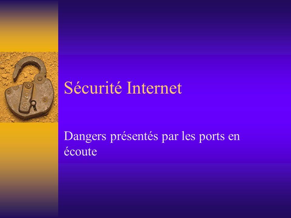 Dangers présentés par les ports en écoute