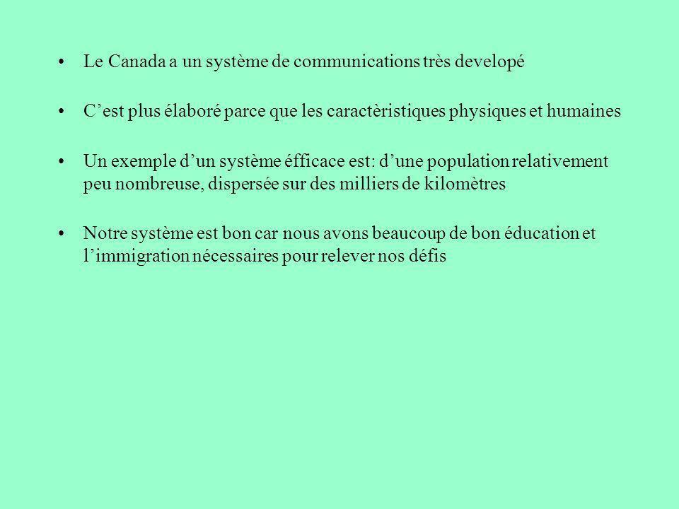 Le Canada a un système de communications très developé