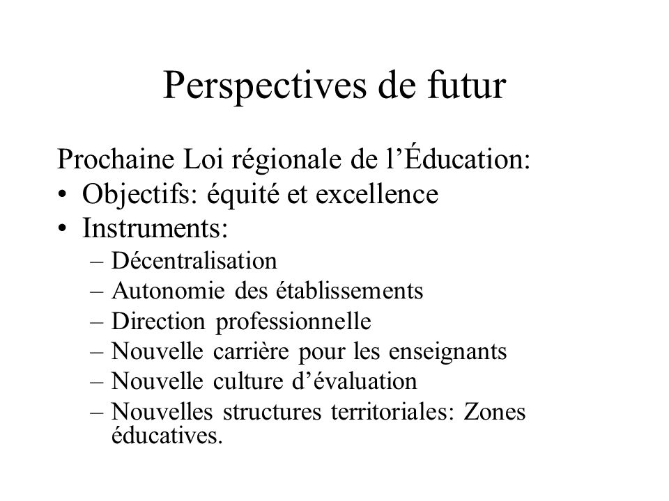 Perspectives de futur Prochaine Loi régionale de l'Éducation: