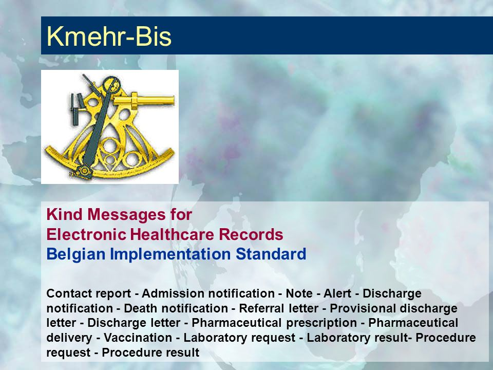 Kmehr-Bis Kind Messages for Electronic Healthcare Records Belgian Implementation Standard.