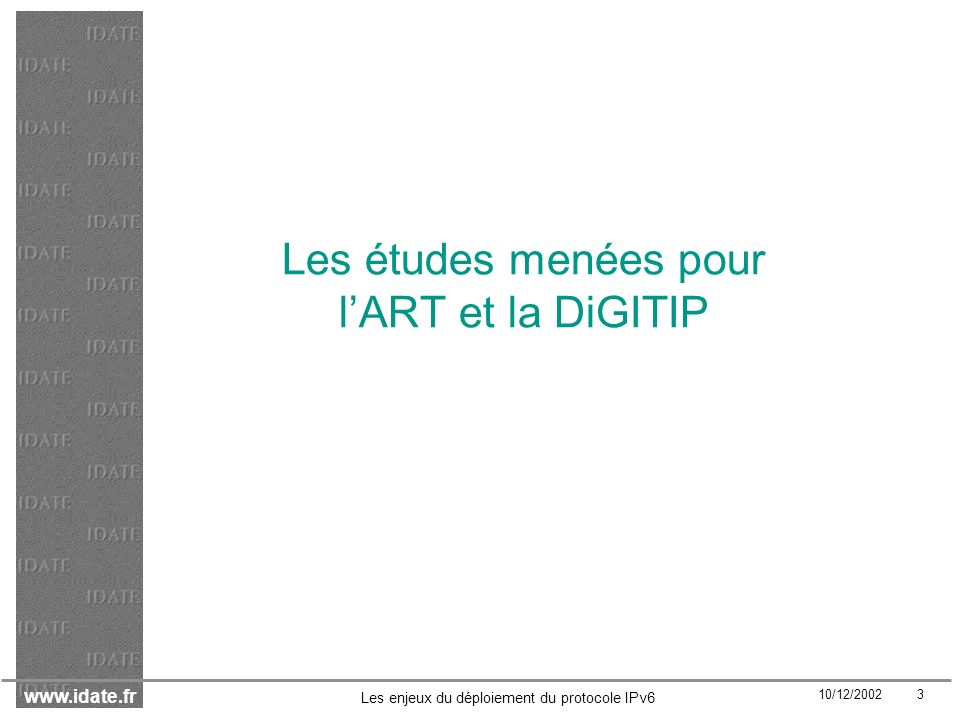 Les études menées pour l'ART et la DiGITIP