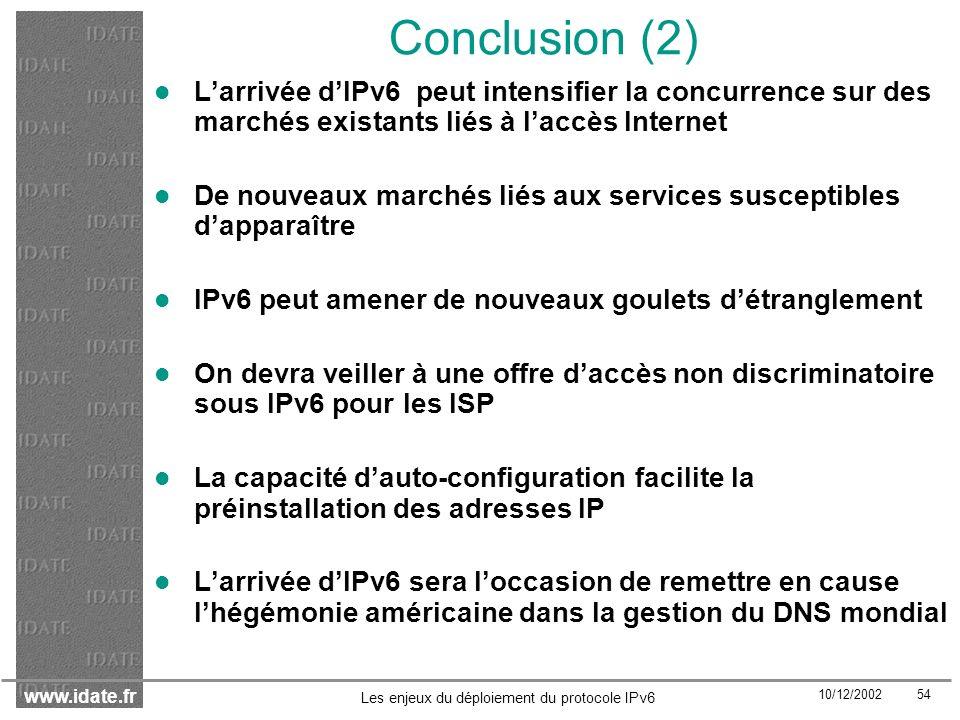 Conclusion (2) L'arrivée d'IPv6 peut intensifier la concurrence sur des marchés existants liés à l'accès Internet.