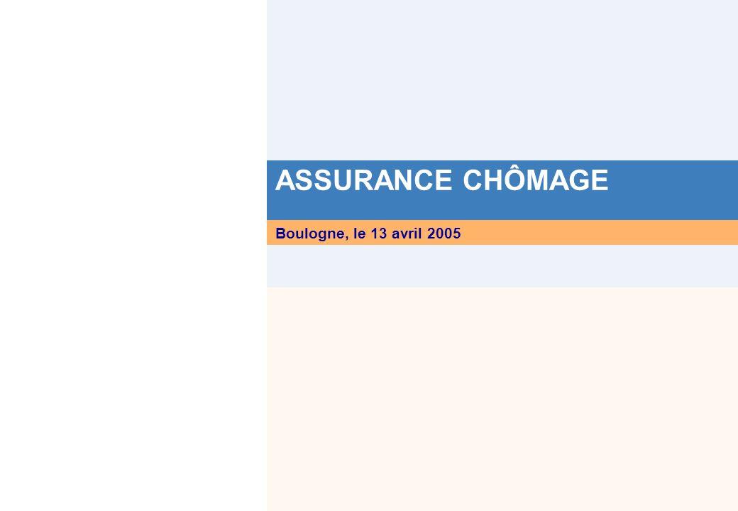 ASSURANCE CHÔMAGE Boulogne, le 13 avril 2005