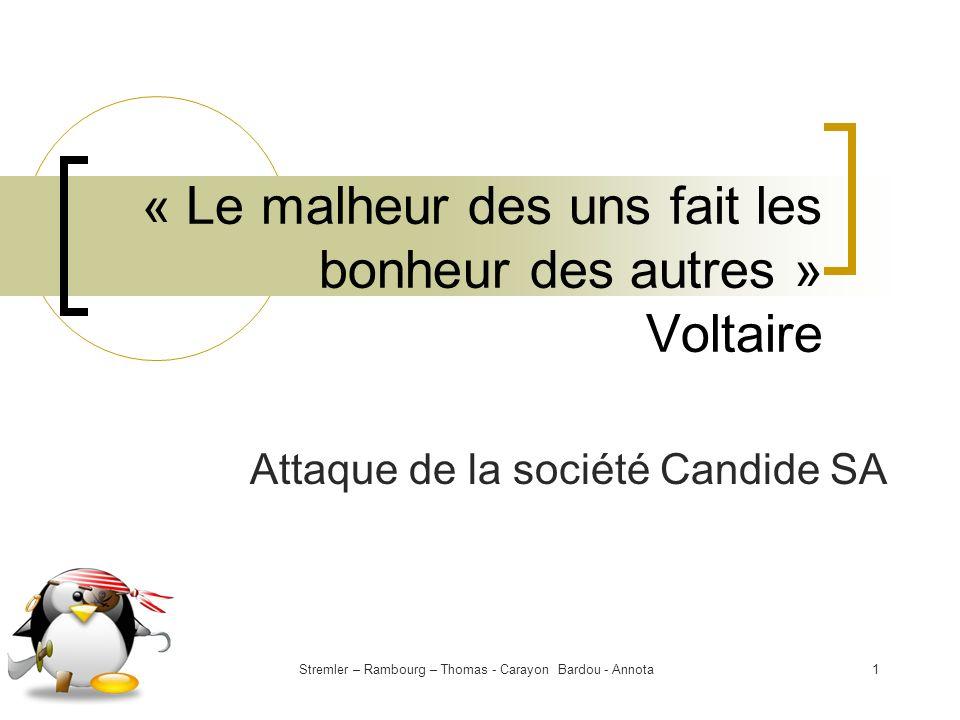 « Le malheur des uns fait les bonheur des autres » Voltaire