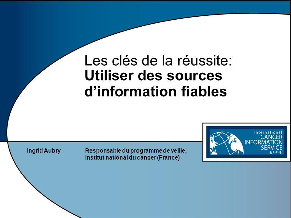 Les clés de la réussite: Utiliser des sources d'information fiables