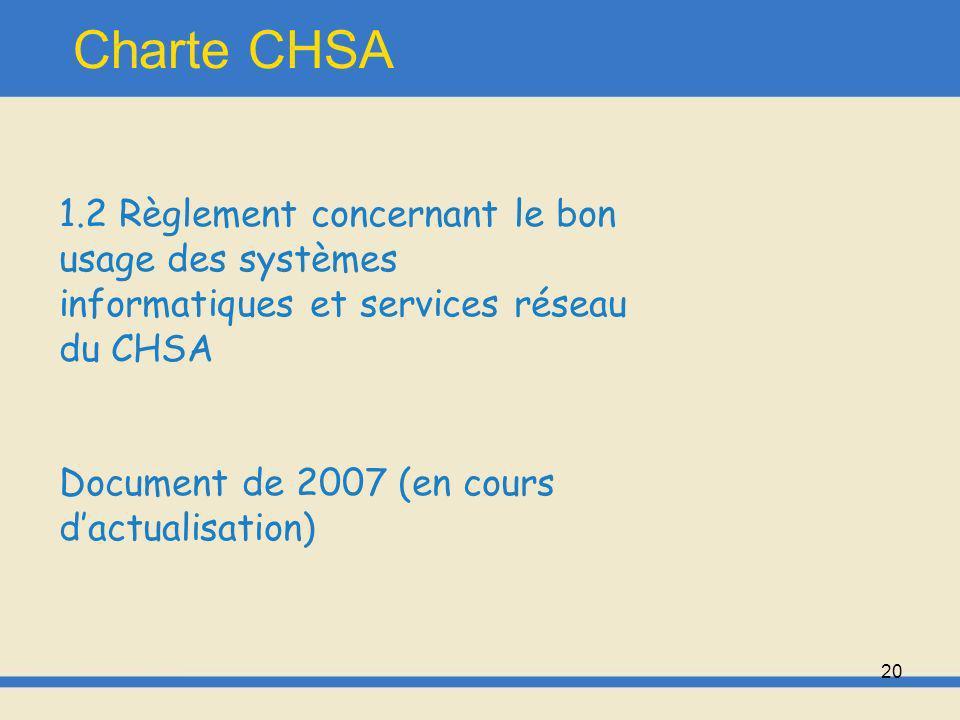 Charte CHSA 1.2 Règlement concernant le bon usage des systèmes informatiques et services réseau du CHSA.