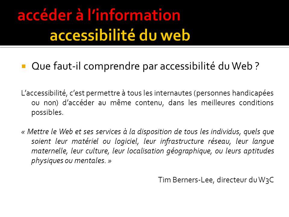 accéder à l'information accessibilité du web