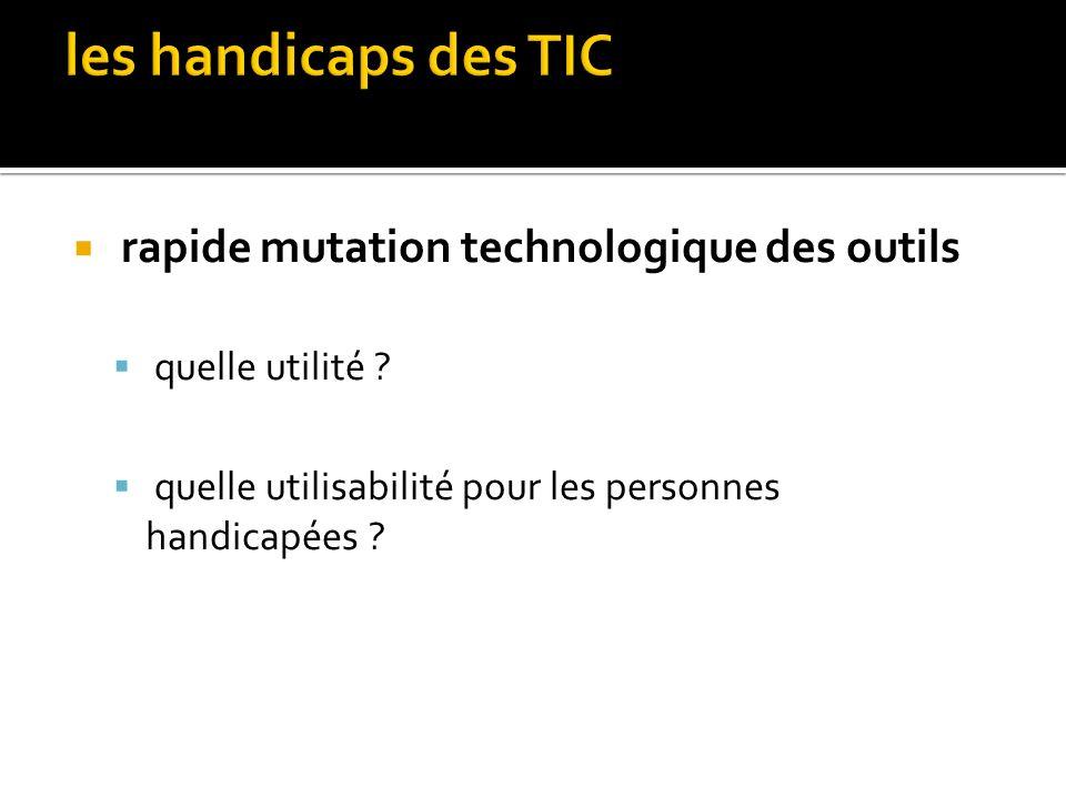 les handicaps des TIC rapide mutation technologique des outils
