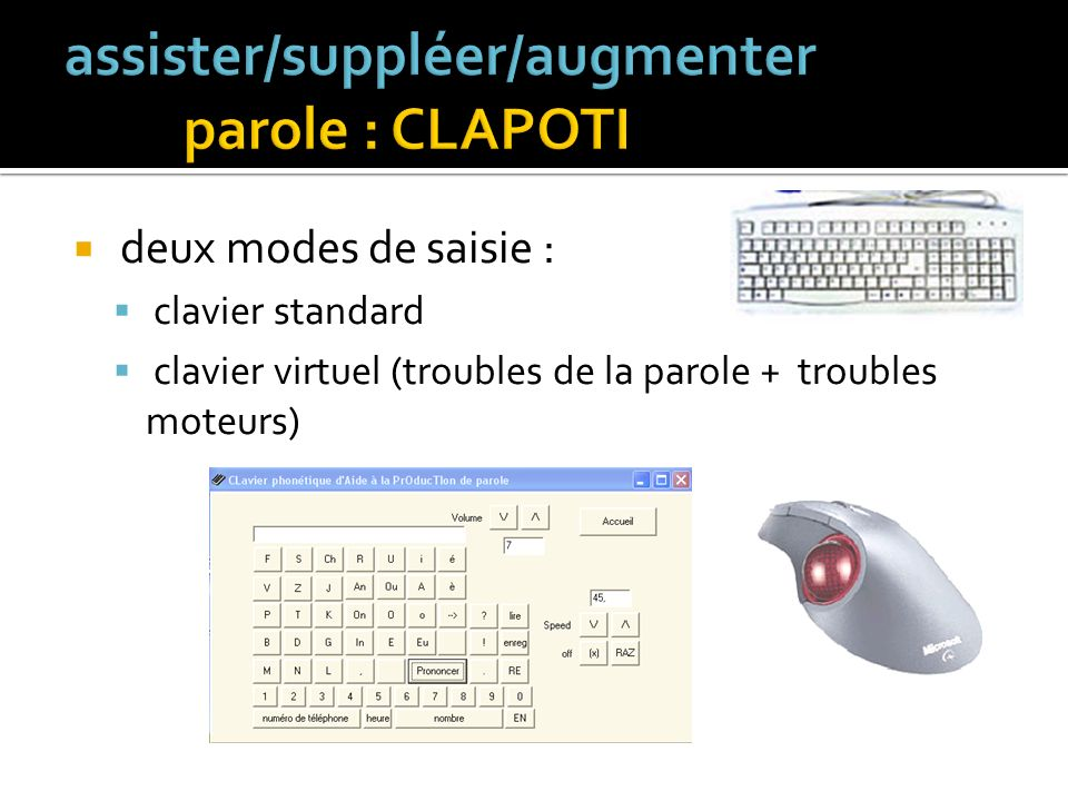 assister/suppléer/augmenter parole : CLAPOTI