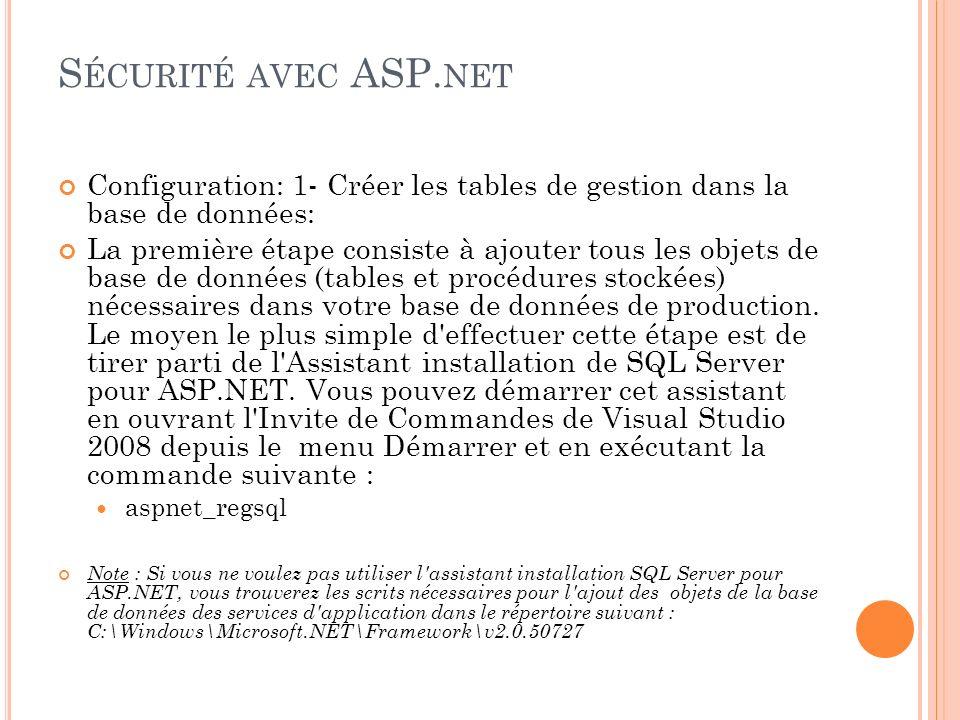 Sécurité avec ASP.net Configuration: 1- Créer les tables de gestion dans la base de données:
