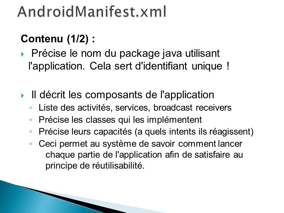 AndroidManifest.xml Contenu (1/2) :