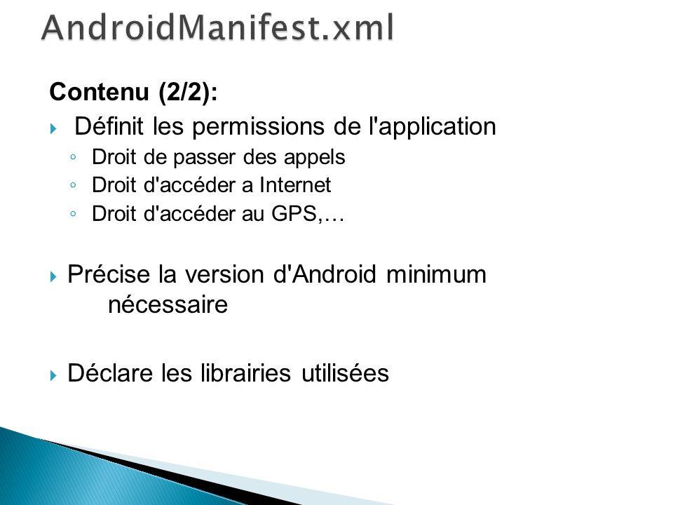 AndroidManifest.xml Contenu (2/2):